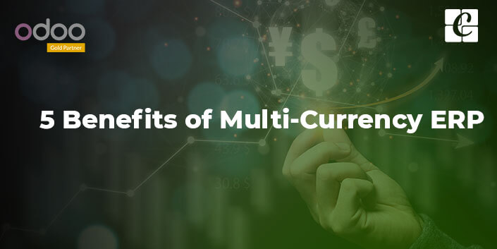 5-benefits-of-multi-currency-erp.jpg