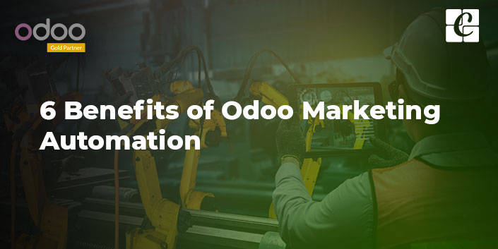 6-benefits-odoo-marketing-automation.jpg