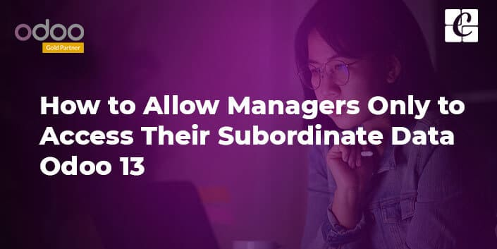 allow-managers-only-to-access-their-subordinate-data-odoo-13.jpg