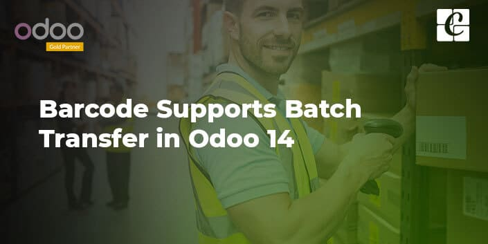 barcode-supports-batch-transfer-in-odoo-14.jpg