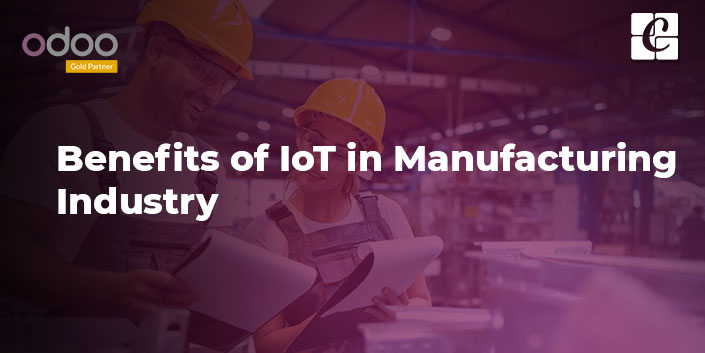 benefits-of-iot-in-manufacturing-industry.jpg