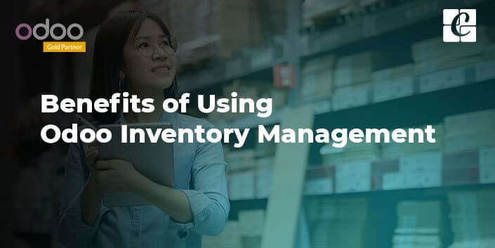 benefits-of-odoo-inventory-management.jpg