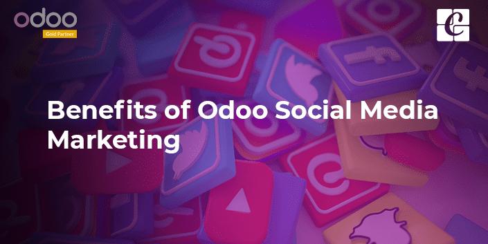 benefits-of-odoo-social-media-marketing.png