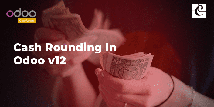 Cash Rounding in Odoo v12