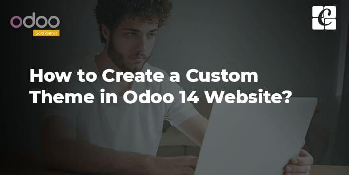 create-a-custom-theme-in-odoo-14-website.jpg