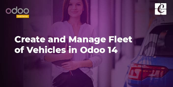 create-and-manage-a-fleet-of-vehicles-in-odoo-14.jpg