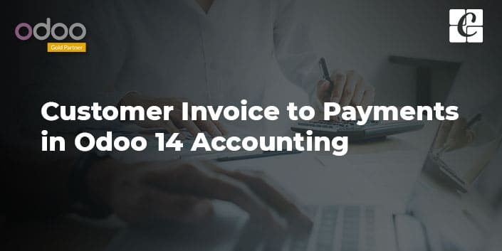 customer-invoice-to-payments-in-odoo-14-accounting.jpg