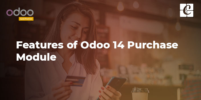 features-of-odoo-14-purchase-module.jpg