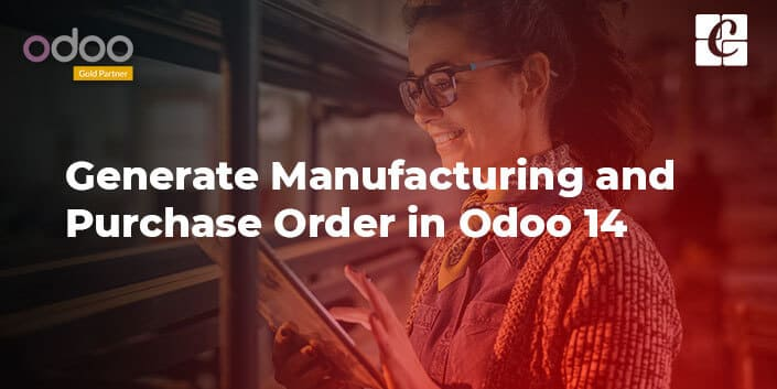 generate-manufacturing-and-purchase-order-in-odoo-14.jpg