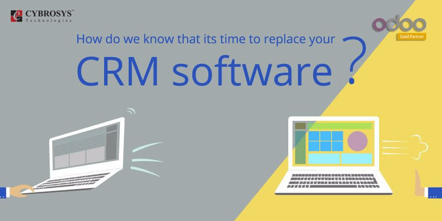 how do we know that its time to replace your crm software.jpg