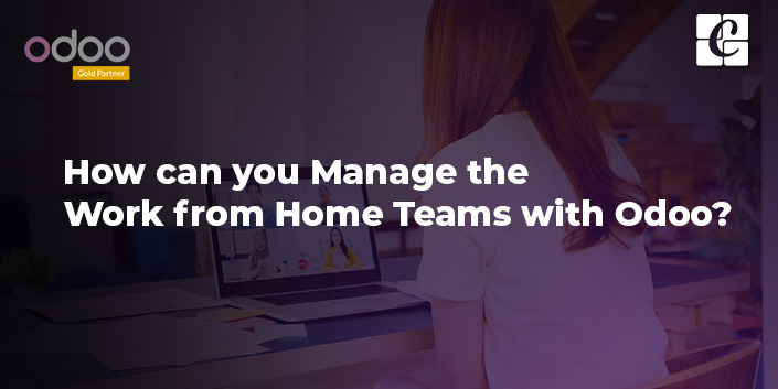 how-can-you-manage-the-work-from-home-teams-with-odoo.jpg