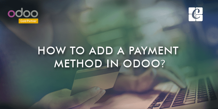 how-to-add-a-payment-method-in-odoo.png