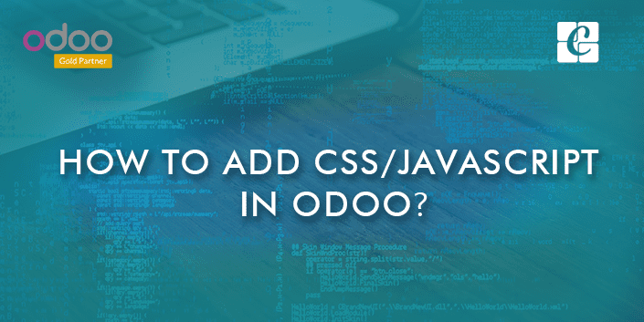 How to add CSS/JAVASCRIPT in Odoo?