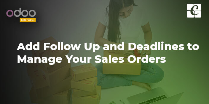 how-to-add-follow-up-and-deadlines-to-manage-your-sales-orders.jpg