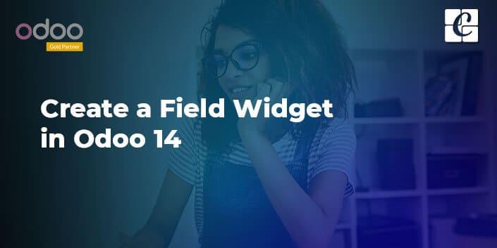 how-to-create-a-field-widget-in-odoo-14.jpg