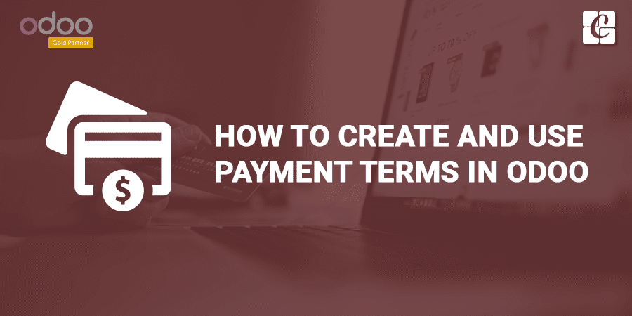 how-to-create-and-use-payment-terms-in-odoo.png
