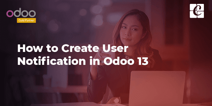 how-to-create-user-notification-odoo-13.png