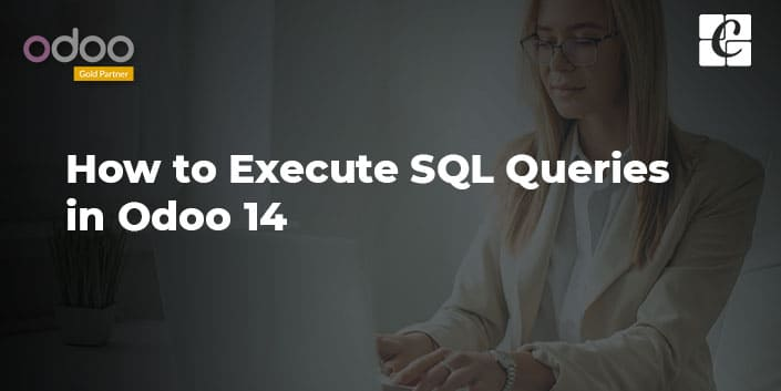 how-to-execute-sql-queries-odoo-14.jpg