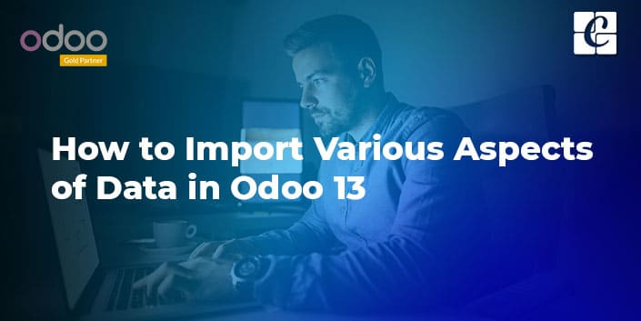 how-to-import-various-aspects-of-data-in-odoo-13.jpg