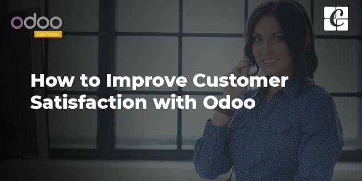 how-to-improve-customer-satisfaction-with-odoo.jpg