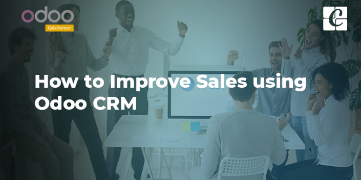 how-to-improve-sales-using-odoo-crm.jpg
