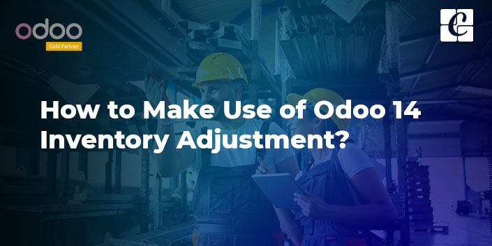 how-to-make-use-of-odoo-14-inventory-adjustment.jpg
