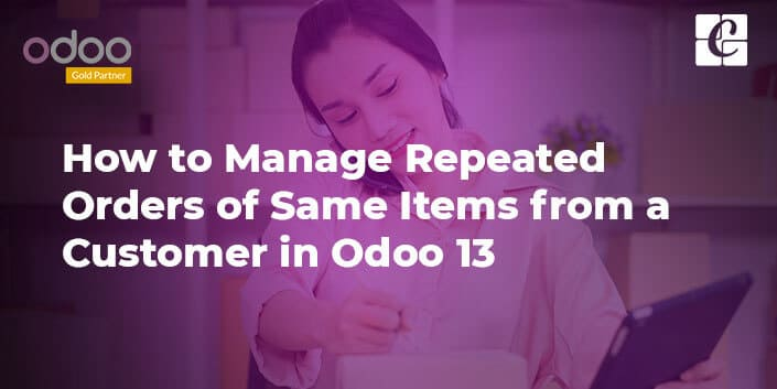 how-to-manage-repeated-orders-odoo-13.jpg