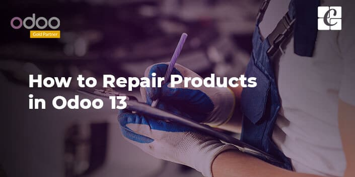 how-to-repair-products-in-odoo-13.jpg