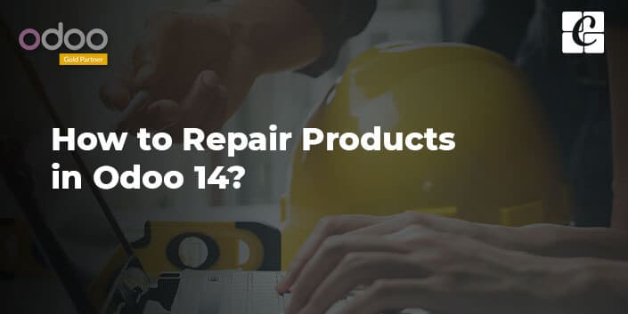 how-to-repair-products-in-odoo-14.jpg
