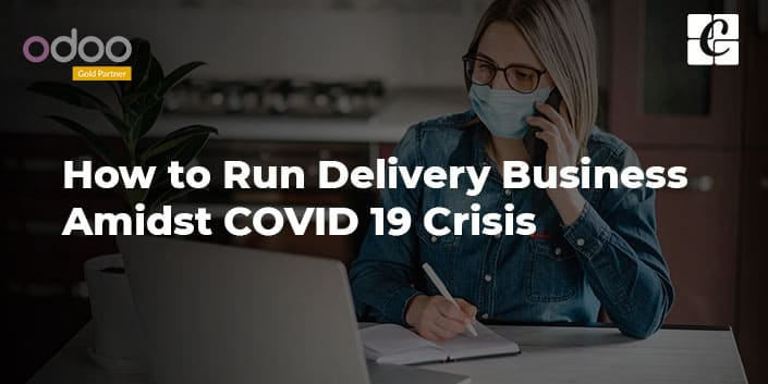 how-to-run-delivery-business-amidst-covid-19-crisis.jpg