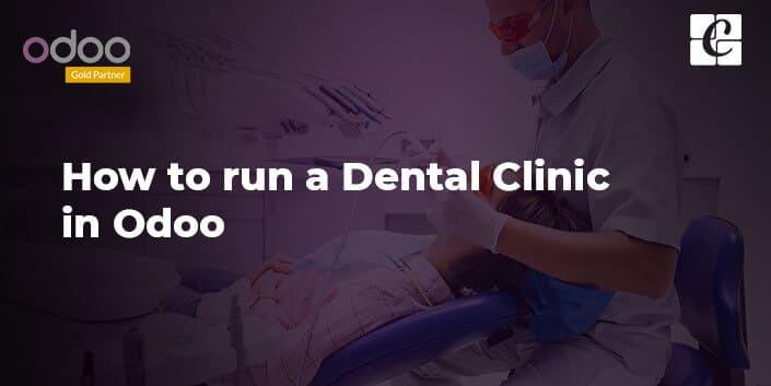 how-to-run-dental-clinic-in-odoo.jpg