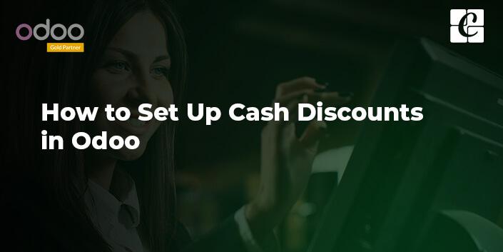 how-to-set-up-cash-discounts-in-odoo.jpg