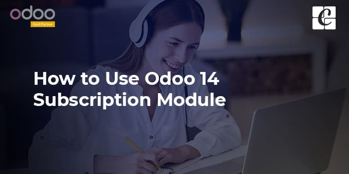how-to-use-odoo-14-subscription-module.jpg