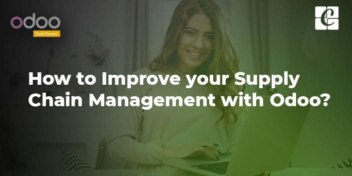 improve-your-supply-chain-management-with-odoo.jpg