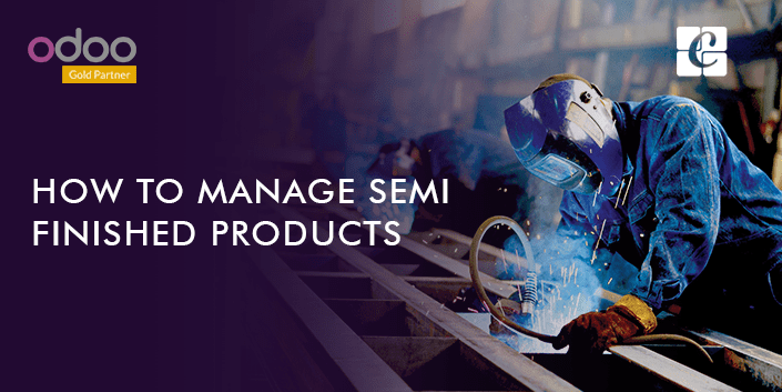 manage-semi-finished-products-odoo-manufacturing.png