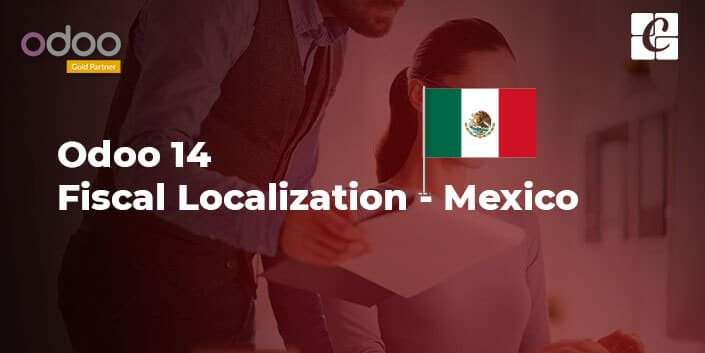 odoo-14-fiscal-localization-mexico.jpg