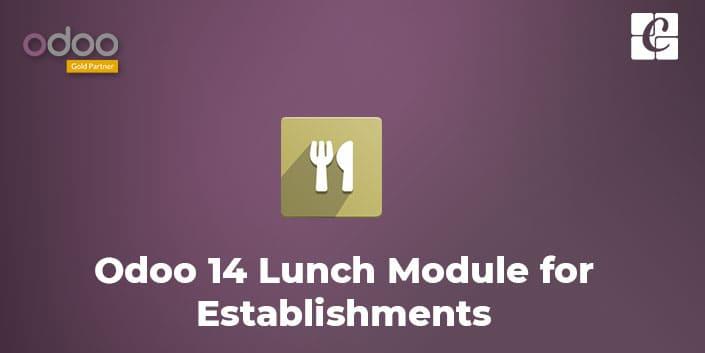 odoo-14-lunch-module-for-establishments.jpg