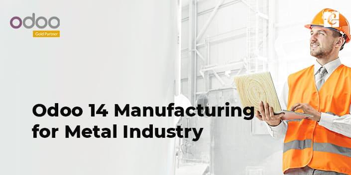 odoo-14-manufacturing-for-metal-industry.jpg
