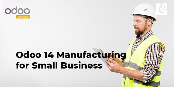 odoo-14-manufacturing-for-small-business.jpg