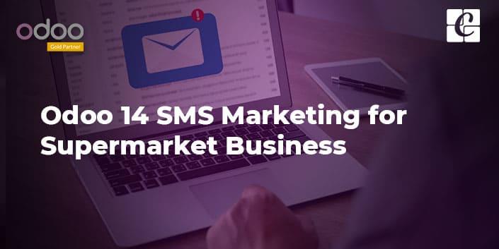 odoo-14-sms-marketing-for-supermarket-business.jpg