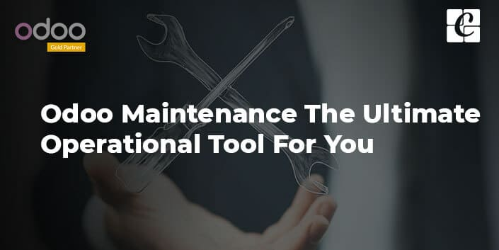 odoo-maintenance-the-ultimate-operational-tool-for-you.jpg