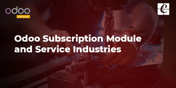 odoo-subscription-module-and-service-industries.jpg