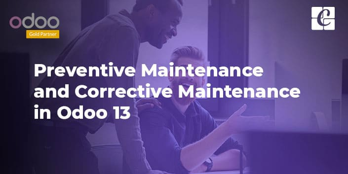 preventive-maintenance-and-corrective-maintenance-odoo-13.jpg