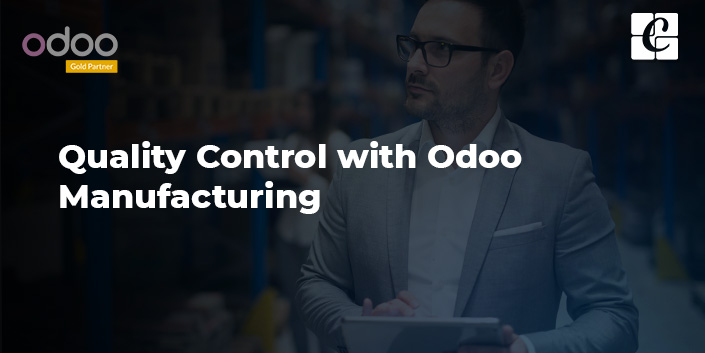quality-control-with-odoo-manufacturing.jpg