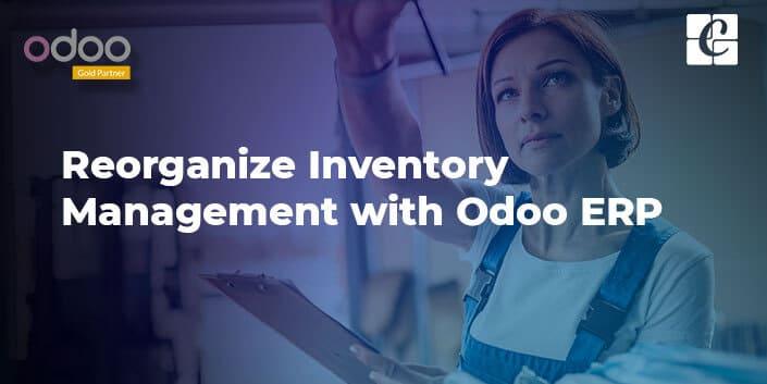 reorganize-inventory-management-odoo-erp.jpg