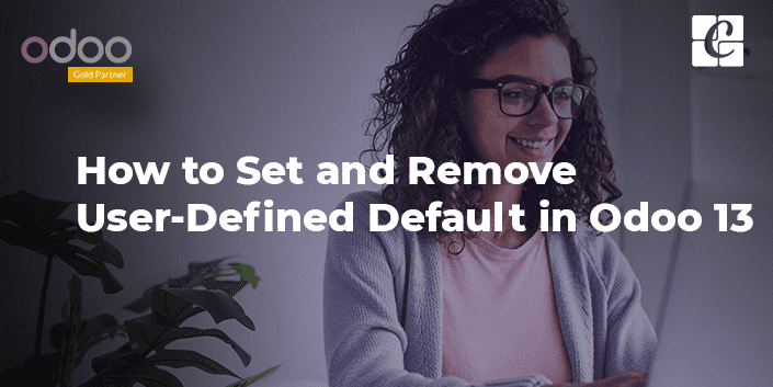 set-and-remove-user-defined-default-in-odoo-13.png