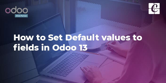 How to Set Default Values to Fields in Odoo