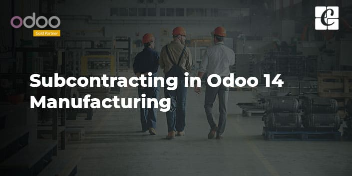 subcontracting-in-odoo-14-manufacturing.jpg