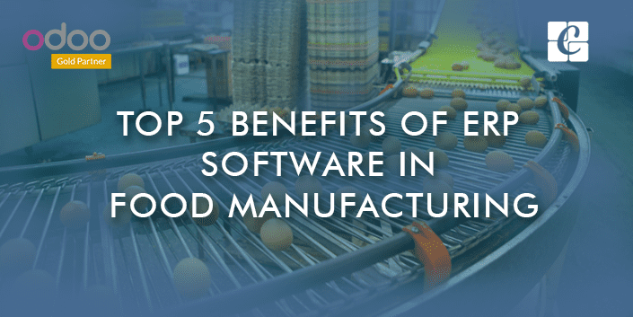 top-5-benefits-of-erp-in-food-manufacturing.png