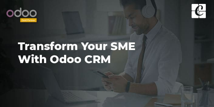 transform-your-sme-with-odoo-crm.jpg